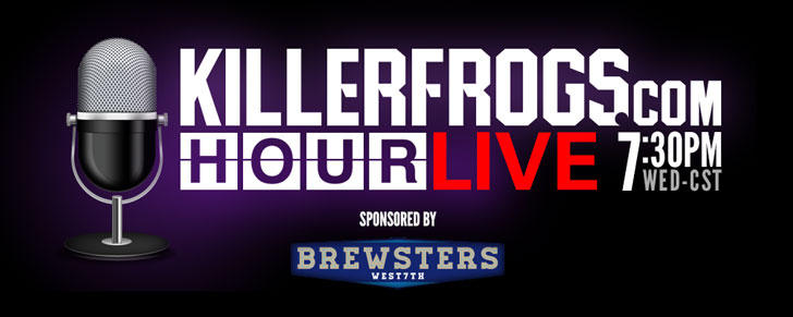 KillerFrogs Hour Live; 7:30PM CST Wednesdays; Sponsored by Brewsters West 7th